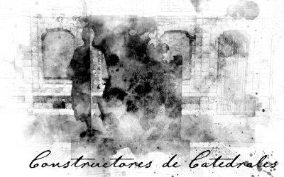 Constructores de catedrales – Homenaje